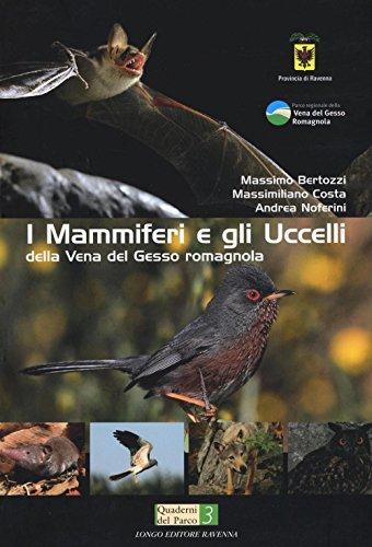 I mammiferi e gli uccelli della vena: Costa, Massimiliano;Bertozzi, Massimo;Noferini