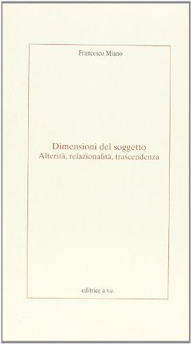 9788880652397: Dimensioni del soggetto. Alterità, relazionalità, trascendenza