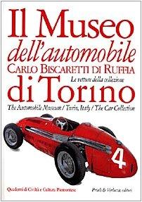 9788880681007: Il Museo dell'automobile Carlo Biscaretti di Ruffia di Torino: Le vetture della collezione = The Automobile Museum, Turin, Italy : the car collection ... e cultura piemontese) (Italian Edition)