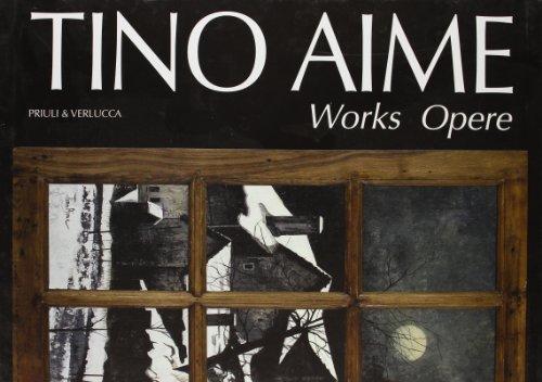 9788880684015: Tino Aime Works-Opere. Ediz. italiana e inglese (Etnografia, arte lignea, musei arte)