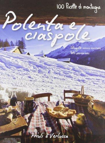 9788880685319: Polenta e ciaspole. 100 ricette di montagna