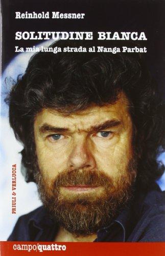 Solitudine bianca. La mia lunga strada al Nanga Parbat (8880685899) by Reinhold. Messner