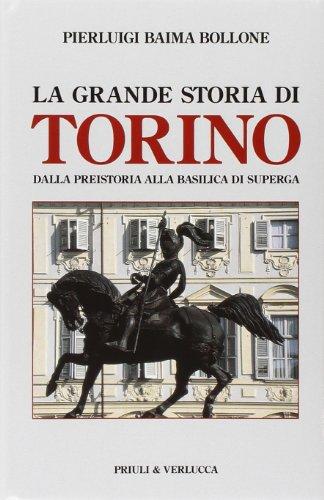 9788880686477: La grande storia di Torino. Dalla preistoria alla basilica di Superga