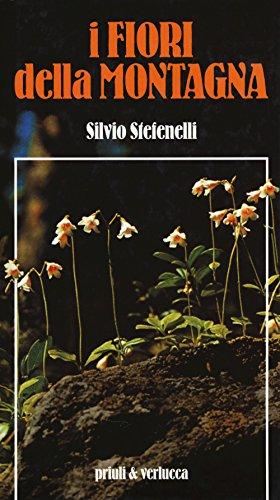 I fiori della montagna (Paperback): Silvio Stefenelli