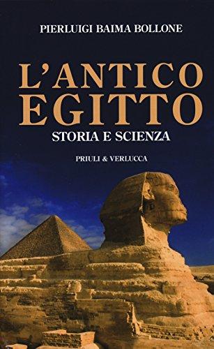 L antico Egitto. Storia e scienza (Hardback): Pierluigi Baima Bollone
