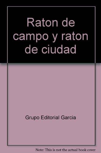 Raton de campo y raton de ciudad: Grupo Editorial Garcia