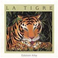 9788880720966: La tigre