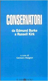 9788880731153: Conservatori. da Edmund Burke a Russell Kirk