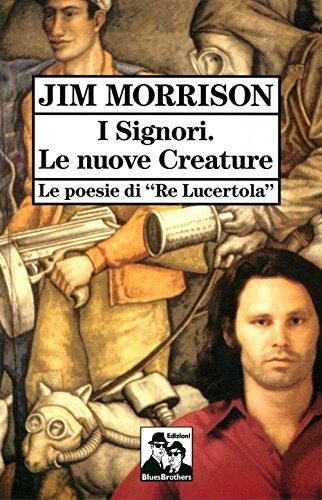 I signori. Le nuove creature. Le poesie di «Re lucertola» (8880740628) by Jim Morrison