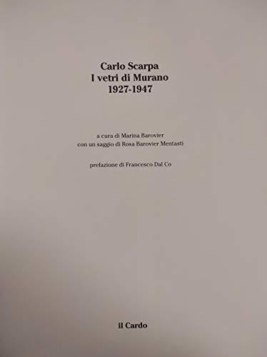 9788880790136: Carlo Scarpa. I Vetri di Murano 1927-1947.