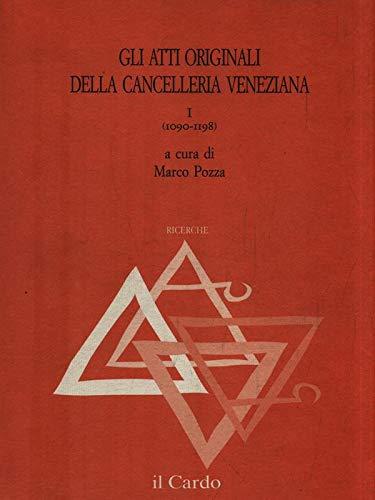 Gli atti originali della cancelleria veneziana. I (1090-1198).