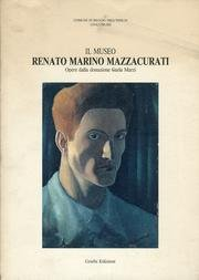 Il Museo Renato Marino Mazzacurati: Opere dalla: Martina De Luca