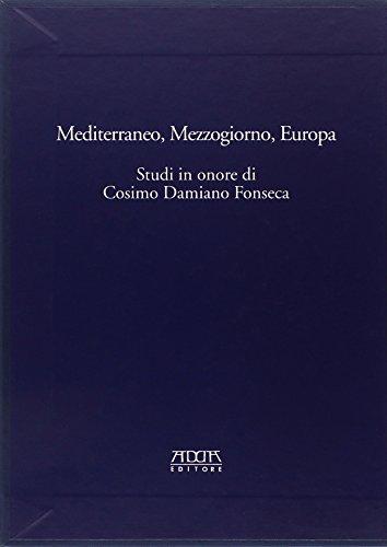 9788880825685: Mediterraneo, Mezzogiorno, Europa. Studi in onore di Cosimo Damiano Fonseca