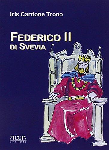 Federico II di Svevia. Lo stupore del: Iris Cardone Trono