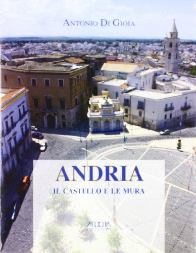 Andria. Il castello e le mura (Paperback): Antonio Di Gioia