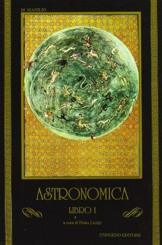 9788880861096: Astronomica. Libro 1º (Univ. Le-Dip. filol. class. e Med. Testi)