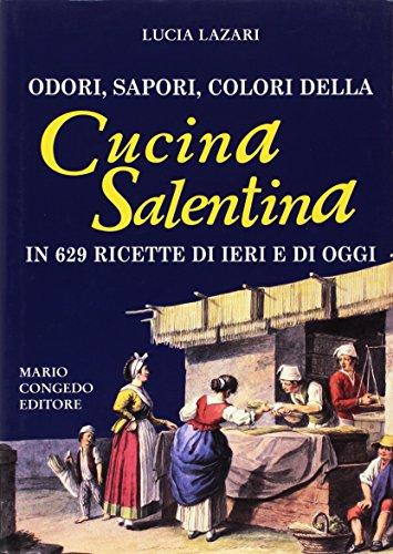 Odori, sapori, colori della cucina salentina in: Lucia Lazari