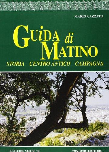 Guida Di Matino: Storia, Centro Antico, Campagna: Mario Cazzato
