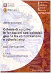 9788880866992: Colonie di colonie. Le fondazioni sub-coloniali greche tra colonizzazione e colonialismo (Dip. beni culturali)