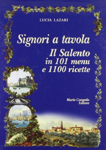 Signori a tavola. Il Salento in 101: Lazari, Lucia.