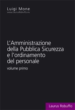 9788880875789: L'amministrazione della pubblica sicurezza e l'ordinamento del personale: 1