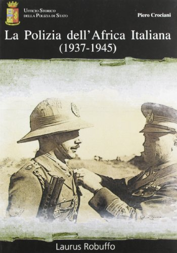 9788880875895: La polizia dell'Africa italiana (1937-1945)