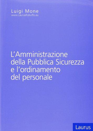9788880876649: L'amministrazione della pubblica sicurezza e l'ordinamento del personale