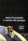 9788880890515: Jack Frusciante è uscito dal gruppo