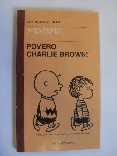 Povero Charlie Brown (Peanuts) (9788880891253) by Charles M. Schulz