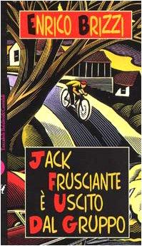 9788880891901: Jack Frusciante e Uscito Dal Gruppo (Italian Edition)