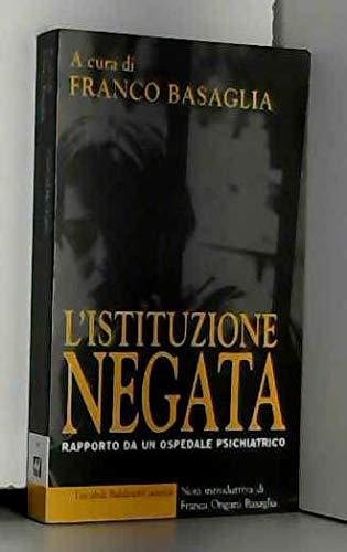 L'istituzione negata: Franco Basaglia