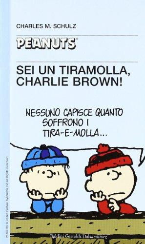 9788880896296: Sei un tiramolla, Charlie Brown!! (Tascabili Peanuts)