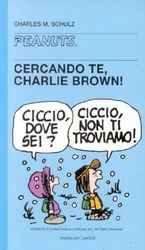 9788880898153: Cercando te, Charlie Brown!