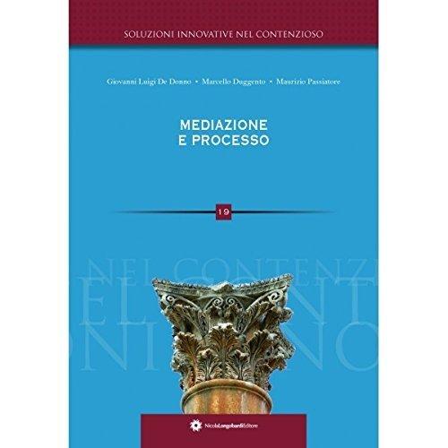Mediazione e processo.: De Donno, Giovanni L Duggento, Marcello Passiatore, Maurizio