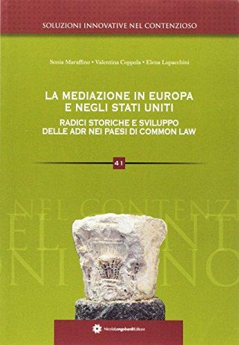 La mediazione in Europa radici storiche e sviluppo delle ADR inglese.: Coppola, Valentina ...