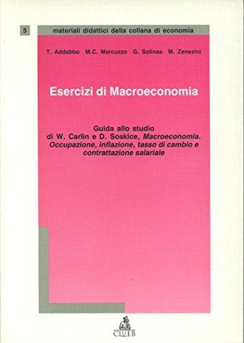 9788880912613: Esercizi di macroeconomia. Guida allo studio di W. Carlin e D. Soskice. Macroeconomia (Economia.Materiali didattici)