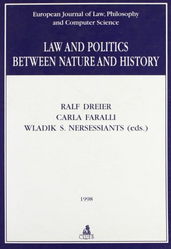 Law and Politics between Nature and History.: Dreier, Ralf, Carla