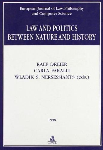 Law and Politics between Nature and History.;: Dreier, Ralf, Carla