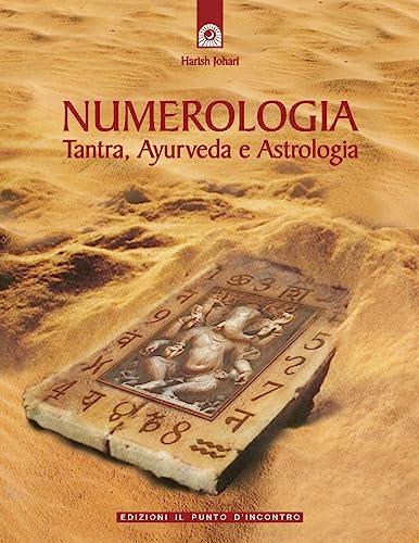 9788880930266: Numerologia. Tantra, Ayurveda e Astrologia