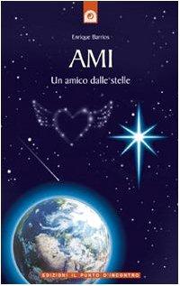 9788880930761: Ami. Un amico dalle stelle