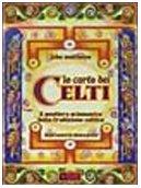 Le carte dei celti. Il sentiero sciamanico della tradizione celtica. Con 40 carte (888093144X) by John Matthews