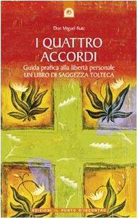 I Quattro Accordi / The Four Agreements: Ruiz, Miguel