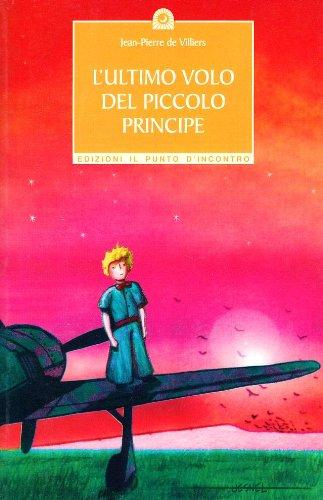 L'Ultimo volo del Piccolo Principe: Villers, Jean-Pierre de