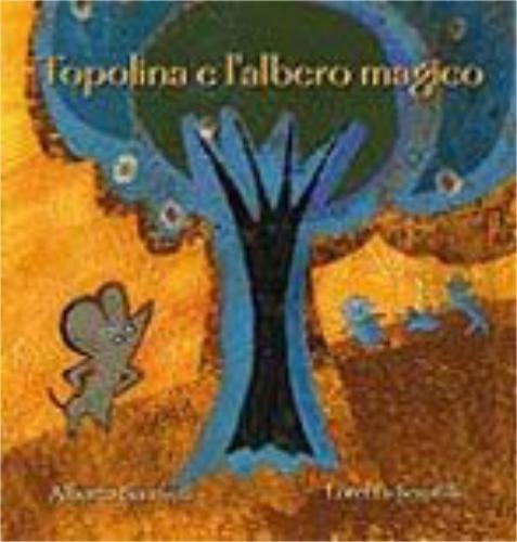 Topolina e l'albero magico.: Benevelli, Alberto