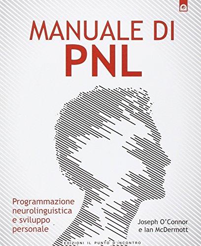 9788880933229: Manuale di PNL. Programmazione neurolinguistica e sviluppo personale