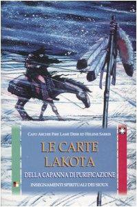 9788880934219: Le carte Lakota della capanna di purificazione. Insegnamenti spirituali dei Sioux. Con 50 carte