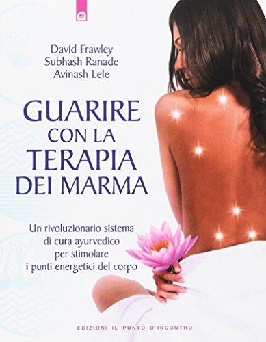 9788880934325: Guarire con la terapia dei Marma