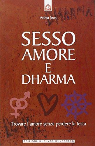 9788880935575: Sesso, amore e dharma