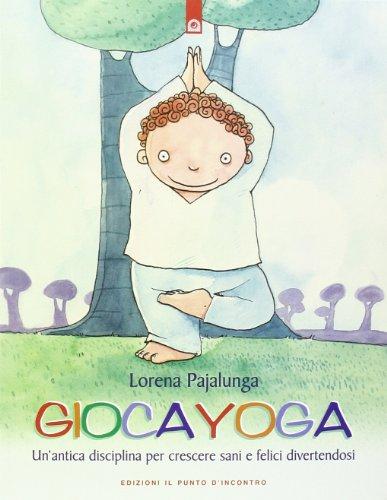 9788880935650: Gioca yoga. Ediz. illustrata