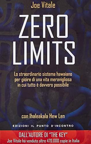 9788880938712: Zero limits. Lo straordinario sistema hawaiano per gioire di una vita meravigliosa in cui tutto è davvero possibile